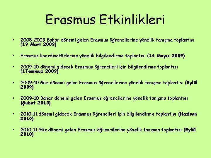 Erasmus Etkinlikleri • 2008 -2009 Bahar dönemi gelen Erasmus öğrencilerine yönelik tanışma toplantısı (19
