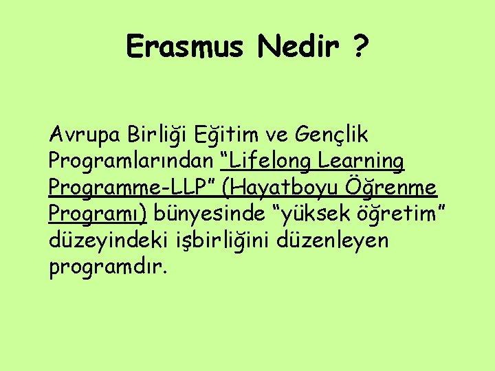 """Erasmus Nedir ? Avrupa Birliği Eğitim ve Gençlik Programlarından """"Lifelong Learning Programme-LLP"""" (Hayatboyu Öğrenme"""