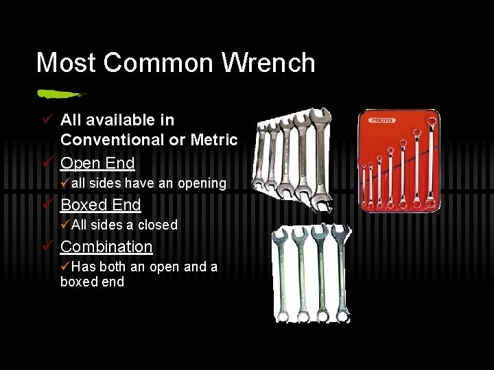 Most Common Wrench ü All available in Conventional or Metric ü Open End üall