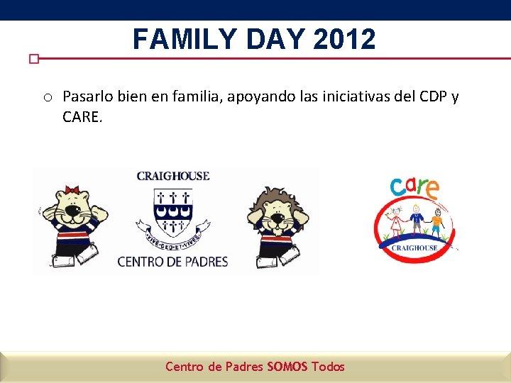 FAMILY DAY 2012 o Pasarlo bien en familia, apoyando las iniciativas del CDP y
