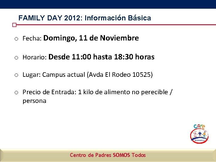 FAMILY DAY 2012: Información Básica o Fecha: Domingo, 11 de Noviembre o Horario: Desde