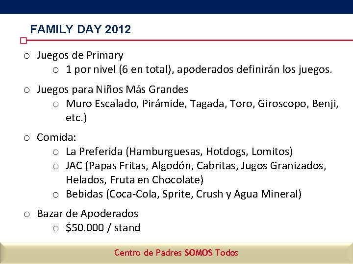 FAMILY DAY 2012 o Juegos de Primary o 1 por nivel (6 en total),