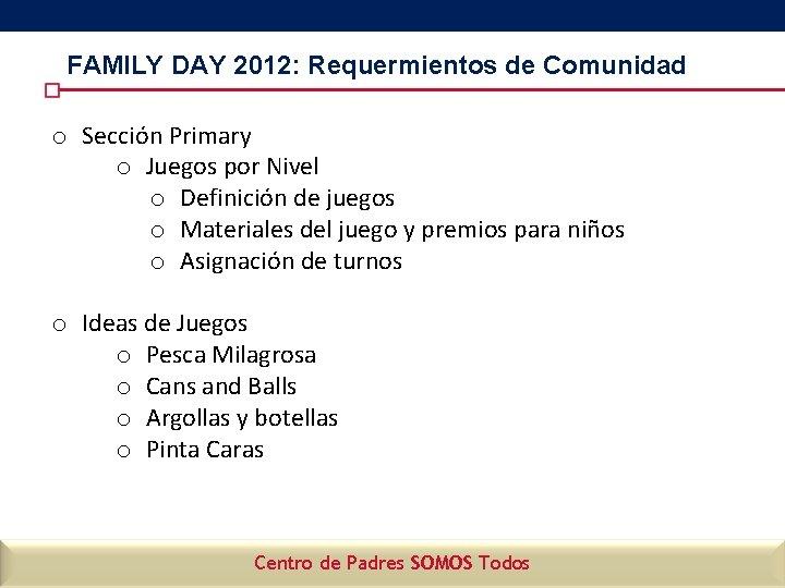 FAMILY DAY 2012: Requermientos de Comunidad o Sección Primary o Juegos por Nivel o