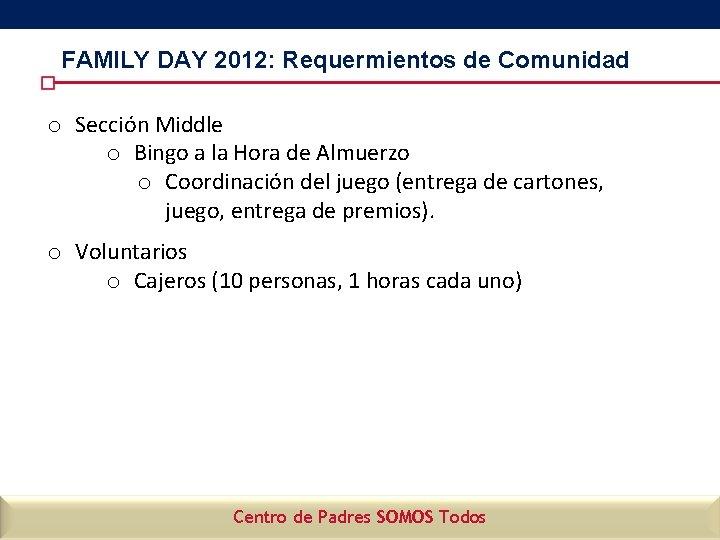 FAMILY DAY 2012: Requermientos de Comunidad o Sección Middle o Bingo a la Hora