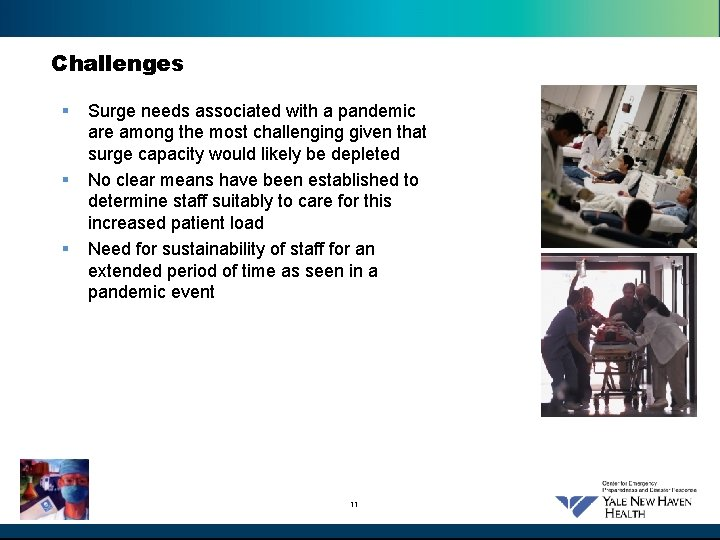 Challenges § § § Surge needs associated with a pandemic are among the most