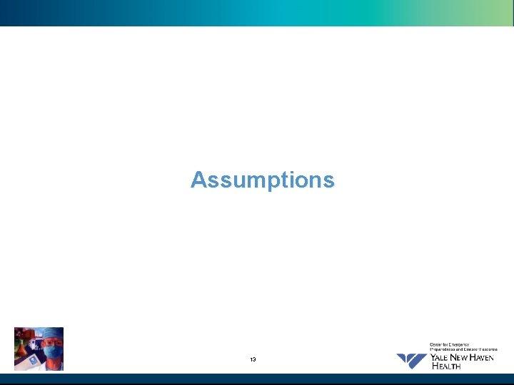 Assumptions 13
