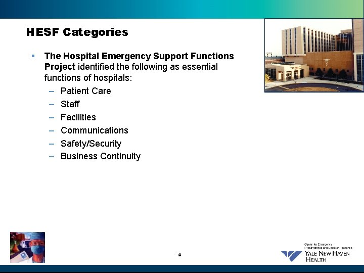 HESF Categories § The Hospital Emergency Support Functions Project identified the following as essential