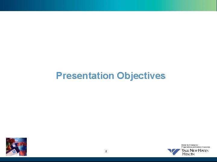 Presentation Objectives 2