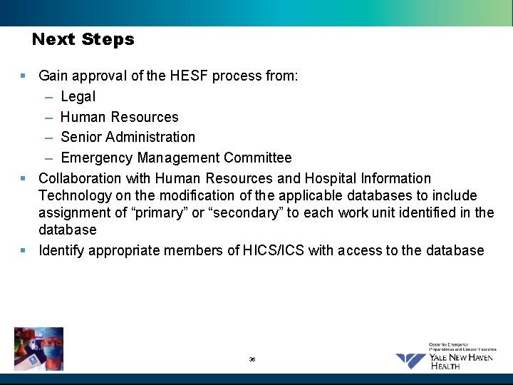 Next Steps § Gain approval of the HESF process from: – Legal – Human