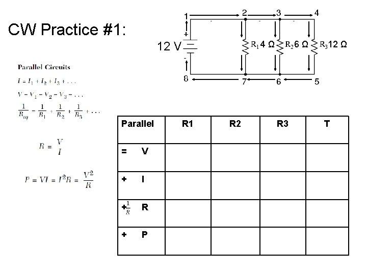 CW Practice #1: 4 Ω 12 V Parallel = V + I + R