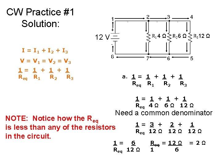 CW Practice #1 Solution: 4 Ω 12 V 6 Ω 12 Ω I =