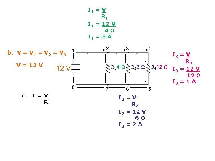 I 1 = V R 1 I 1 = 12 V 4Ω I 1
