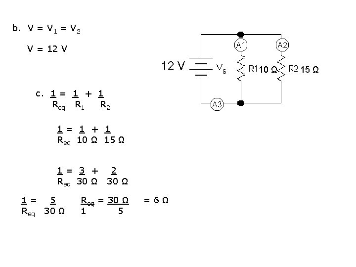 b. V = V 1 = V 2 A 1 V = 12 V