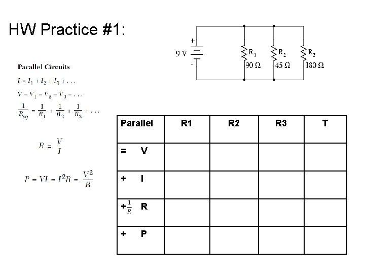 HW Practice #1: Parallel = V + I + R + P R 1