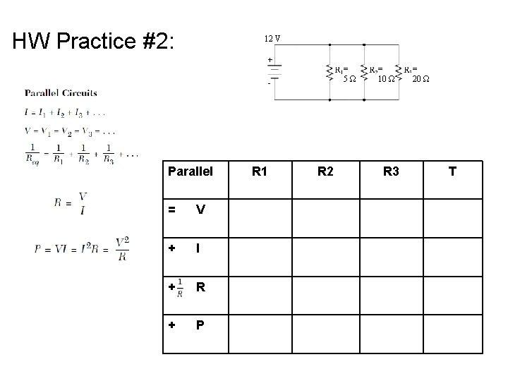HW Practice #2: 12 V = 5Ω Parallel = V + I + R