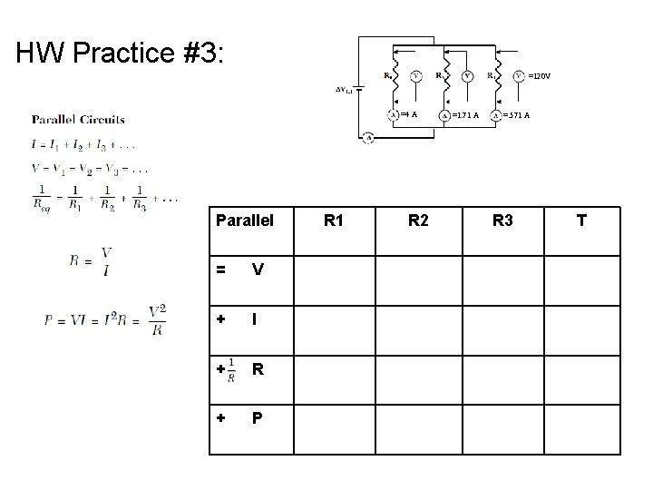 HW Practice #3: =120 V =4 A Parallel = V + I + R