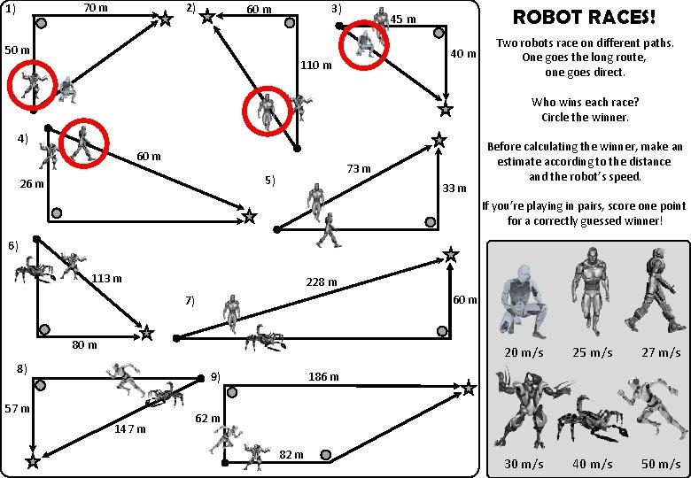 70 m 1) 2) 3) 60 m 50 m ROBOT RACES! 45 m 40