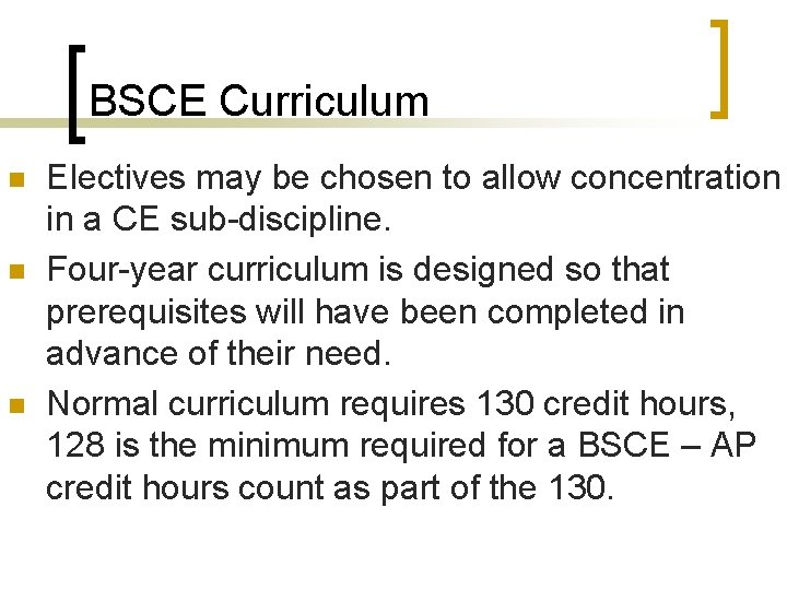 BSCE Curriculum n n n Electives may be chosen to allow concentration in a