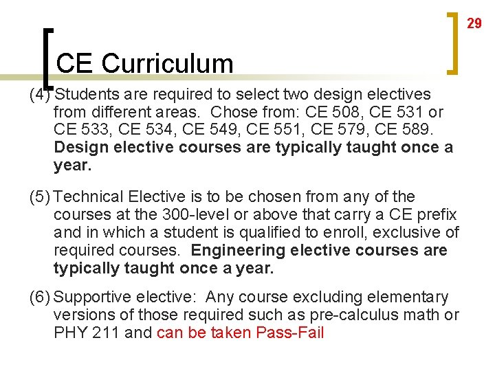 29 CE Curriculum (4) Students are required to select two design electives from different