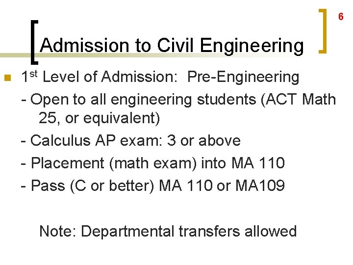 6 Admission to Civil Engineering n 1 st Level of Admission: Pre-Engineering - Open