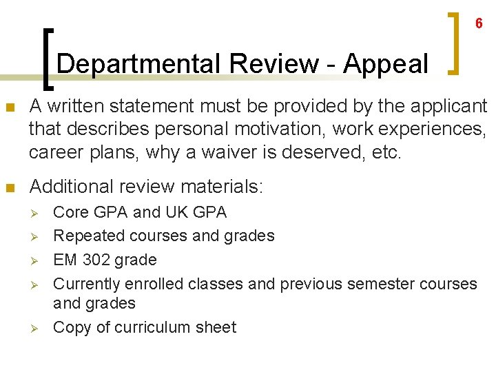 6 Departmental Review - Appeal n A written statement must be provided by the