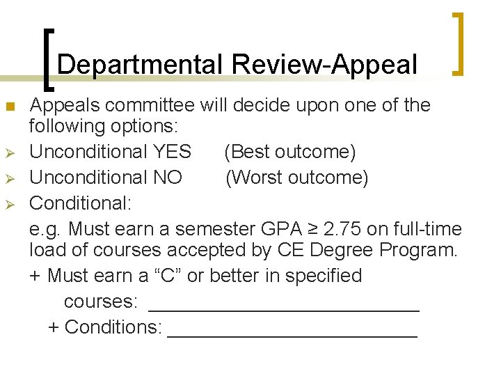 Departmental Review-Appeal n Ø Ø Ø Appeals committee will decide upon one of the