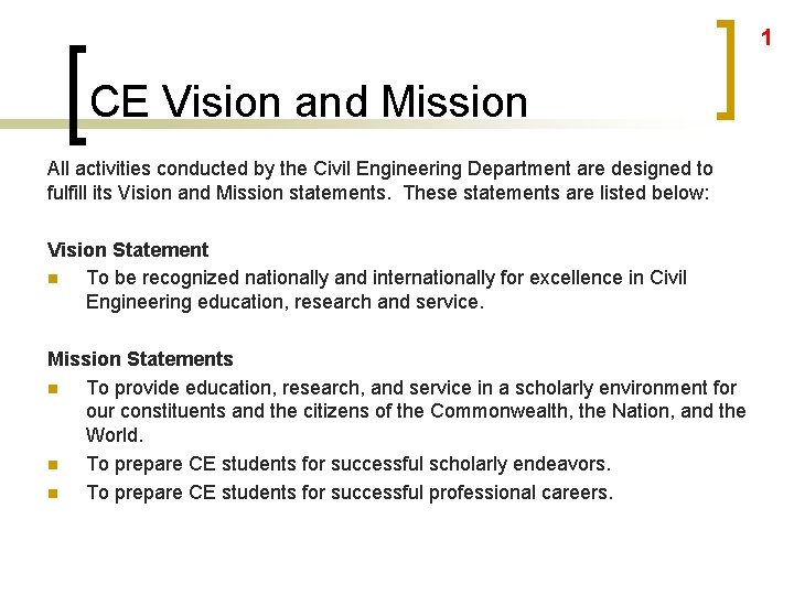 1 CE Vision and Mission All activities conducted by the Civil Engineering Department are