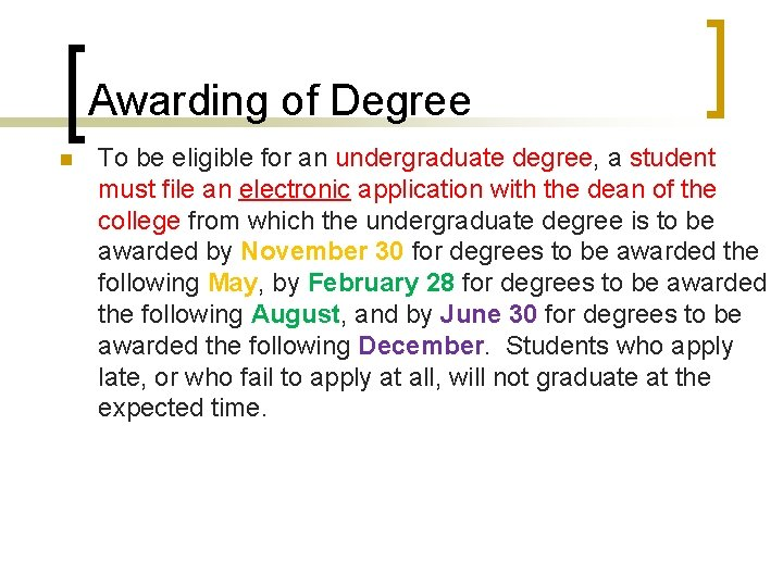 Awarding of Degree n To be eligible for an undergraduate degree, a student must