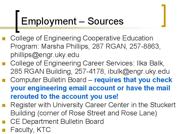 Employment – Sources n n n College of Engineering Cooperative Education Program: Marsha Phillips,