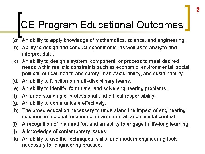 2 CE Program Educational Outcomes (a) An ability to apply knowledge of mathematics, science,