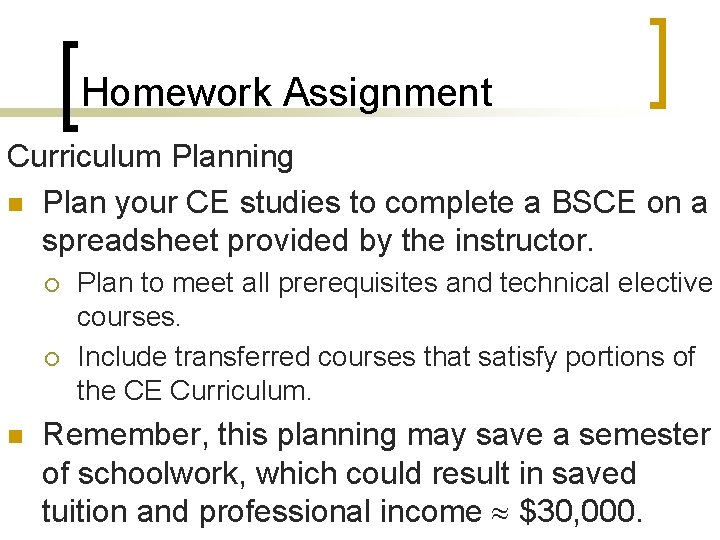 Homework Assignment Curriculum Planning n Plan your CE studies to complete a BSCE on