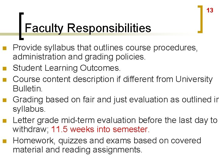 13 Faculty Responsibilities n n n Provide syllabus that outlines course procedures, administration and