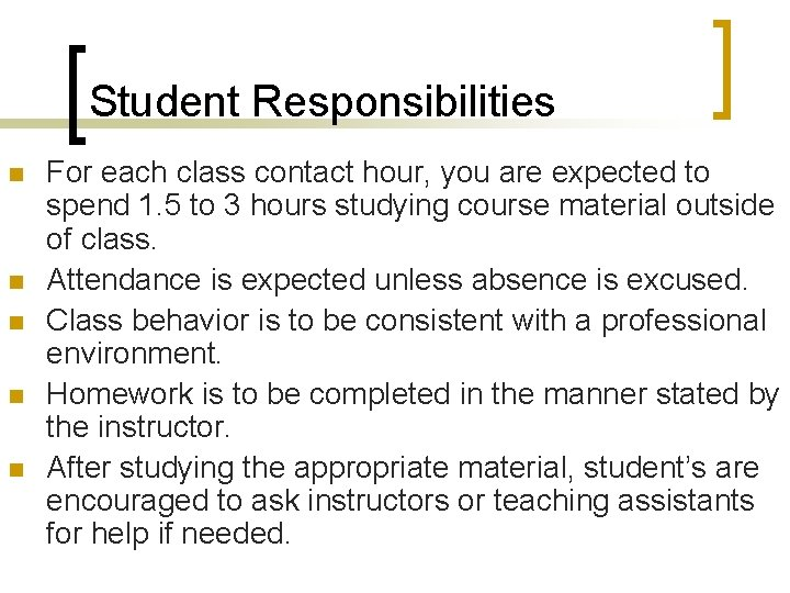 Student Responsibilities n n n For each class contact hour, you are expected to