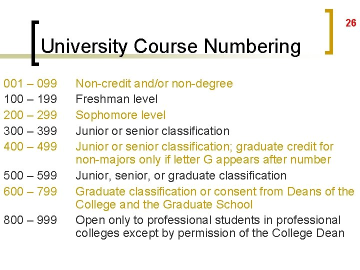 26 University Course Numbering 001 – 099 100 – 199 200 – 299 300