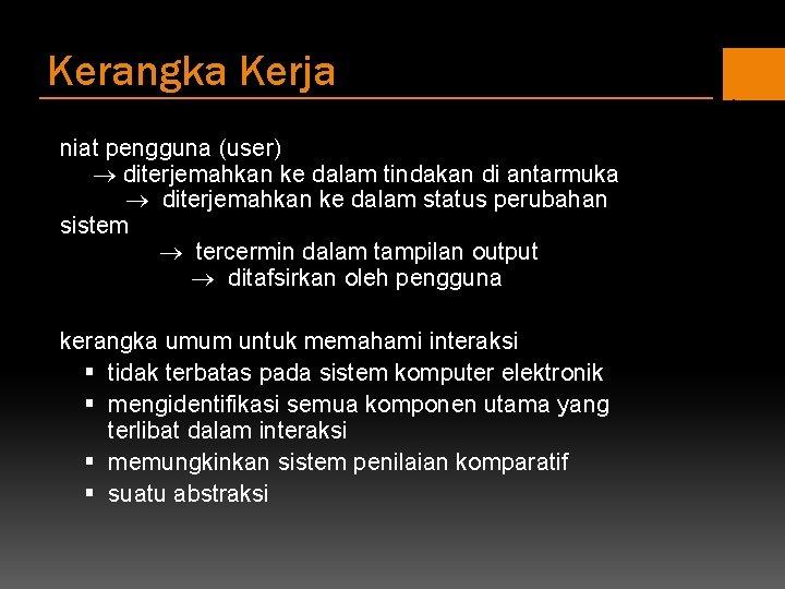 Kerangka Kerja niat pengguna (user) diterjemahkan ke dalam tindakan di antarmuka diterjemahkan ke dalam