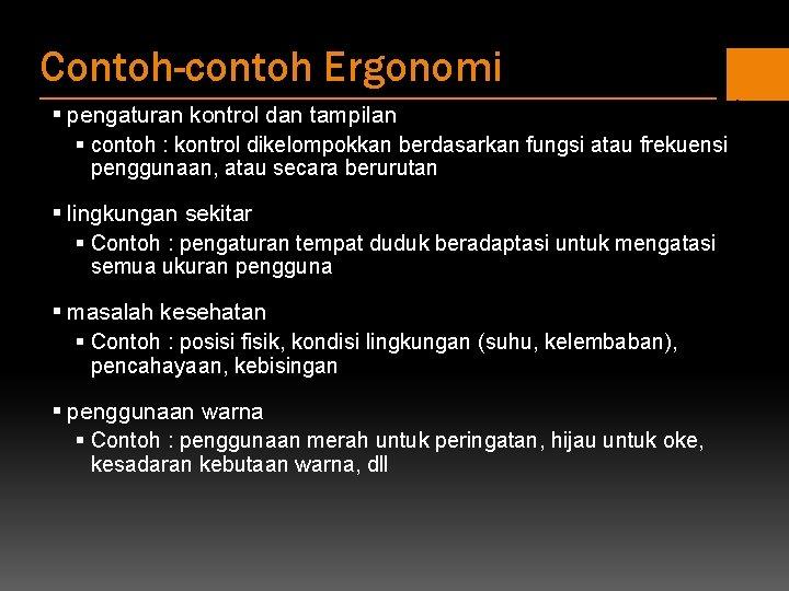 Contoh-contoh Ergonomi § pengaturan kontrol dan tampilan § contoh : kontrol dikelompokkan berdasarkan fungsi