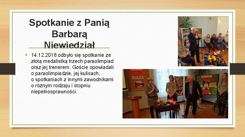 Spotkanie z Panią Barbarą Niewiedział • 14. 12. 2016 odbyło się spotkanie ze złotą