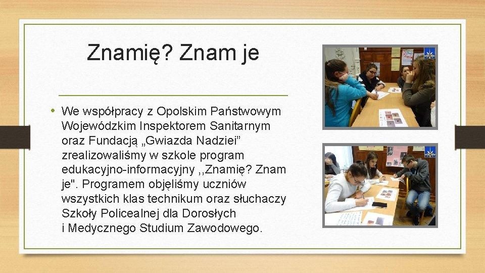Znamię? Znam je • We współpracy z Opolskim Państwowym Wojewódzkim Inspektorem Sanitarnym oraz Fundacją