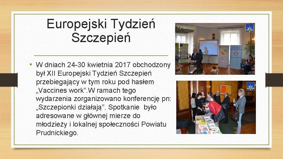 Europejski Tydzień Szczepień • W dniach 24 -30 kwietnia 2017 obchodzony był XII Europejski