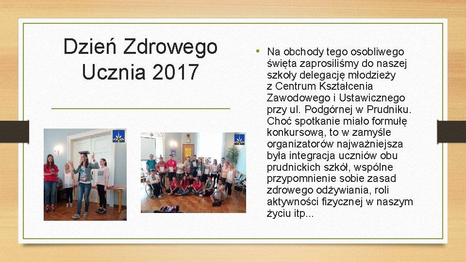 Dzień Zdrowego Ucznia 2017 • Na obchody tego osobliwego święta zaprosiliśmy do naszej szkoły