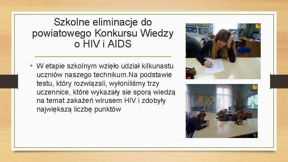 Szkolne eliminacje do powiatowego Konkursu Wiedzy o HIV i AIDS • W etapie szkolnym