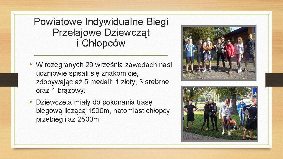 Powiatowe Indywidualne Biegi Przełajowe Dziewcząt i Chłopców • W rozegranych 29 września zawodach nasi