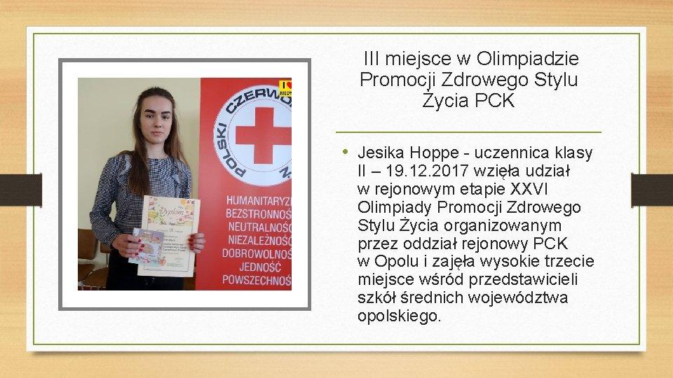 III miejsce w Olimpiadzie Promocji Zdrowego Stylu Życia PCK • Jesika Hoppe -