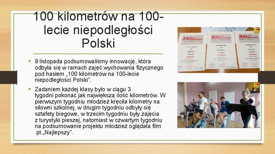 100 kilometrów na 100 lecie niepodległości Polski • 9 listopada podsumowaliśmy innowację, która odbyła
