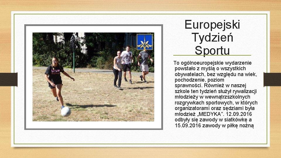 Europejski Tydzień Sportu To ogólnoeuropejskie wydarzenie powstało z myślą o wszystkich obywatelach, bez względu