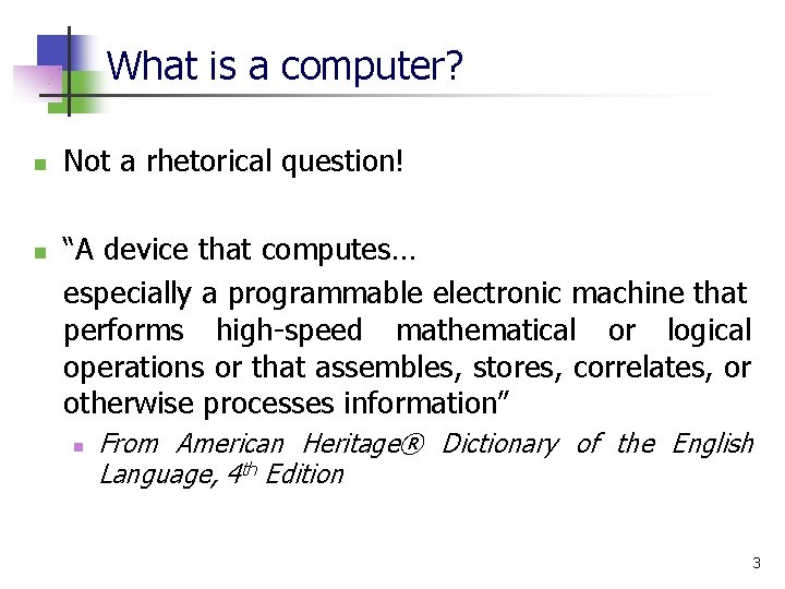 """What is a computer? n n Not a rhetorical question! """"A device that computes…"""