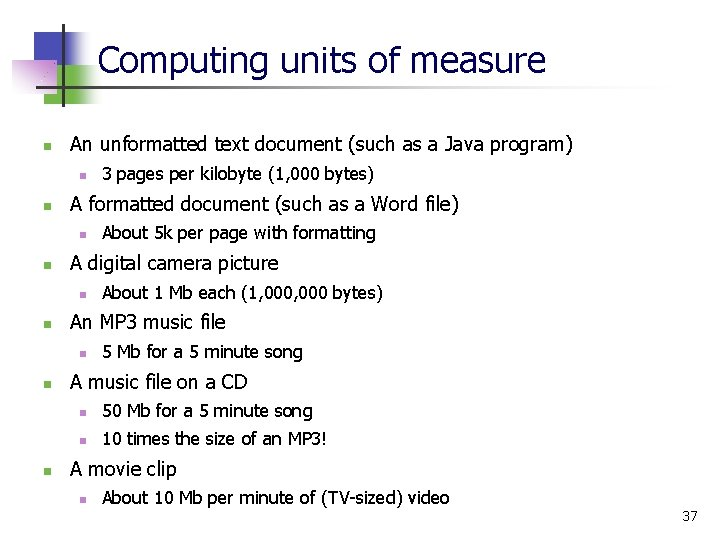 Computing units of measure n An unformatted text document (such as a Java program)