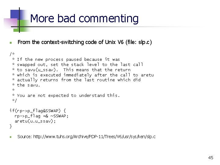 More bad commenting n From the context-switching code of Unix V 6 (file: slp.