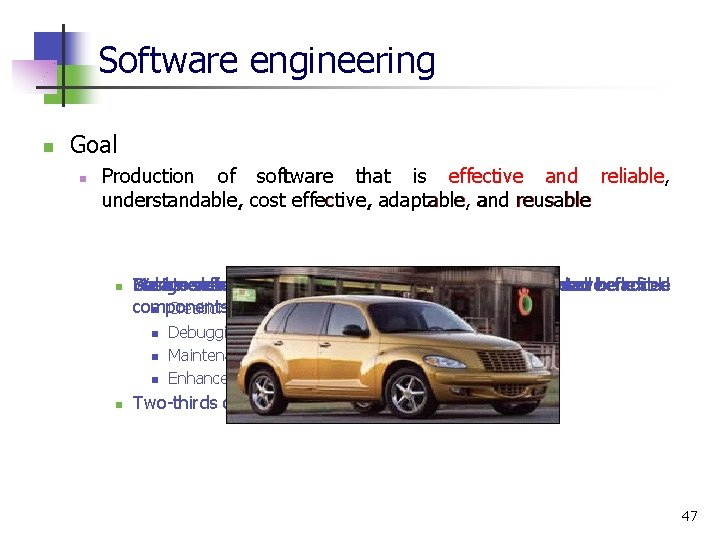 Software engineering n Goal n Production of software that is effective and reliable, understandable,