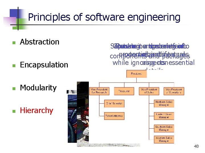 Principles of software engineering n Abstraction n Encapsulation n Modularity n Hierarchy Separate Construct